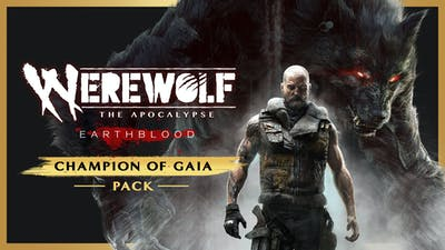 Werewolf: The Apocalypse - Earthblood - Champion of Gaia Pack