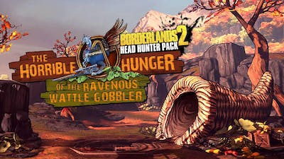 Borderlands 2: Headhunter 2: Wattle Gobbler DLC